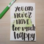 "Aquarellkarte mit Handlettering ""You can never have too much happy"""
